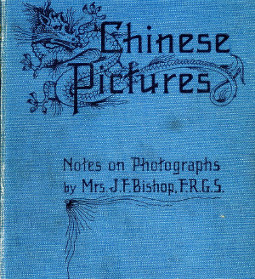 """Chinese Pictures: Notes on Photographs"" written by famous British explorer Isabella Bird"